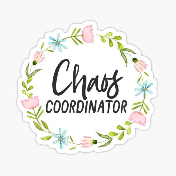 Chaos Coordinator  Sticker