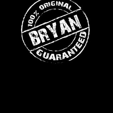 100% Original BRYAN Guaranteed T-Shirt Funny Name Tee by VKOKAY