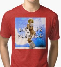 Baby It's Cold Outside Tri-blend T-Shirt