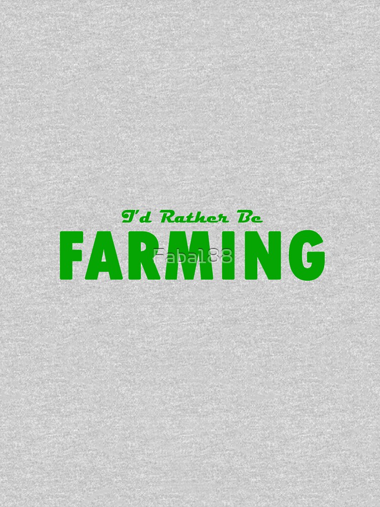 I'd rather be farming  by Faba188