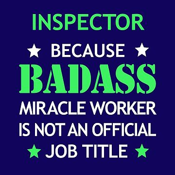 Inspector Badass Birthday Funny Christmas Cool Gift by smily-tees