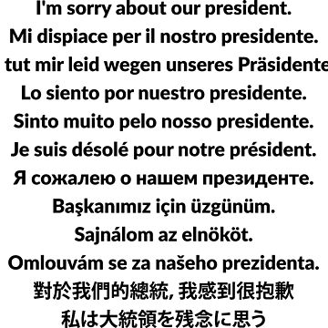 I'm sorry about our president funny t-shirt by RedYolk