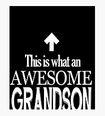 Funny Grandson Birthday Gift This is what an Awesome Grandson Looks Photographic Print
