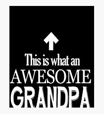 Funny Grandpa Birthday Gift This is what an Awesome Grandpa Photographic Print