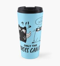 cat man only the heroes can fly Travel Mug