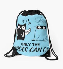 cat man only the heroes can fly Drawstring Bag