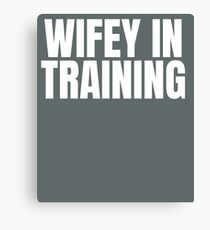 Wifey in training Canvas Print