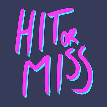 Hit or Miss (neon) by SpectacledPeach
