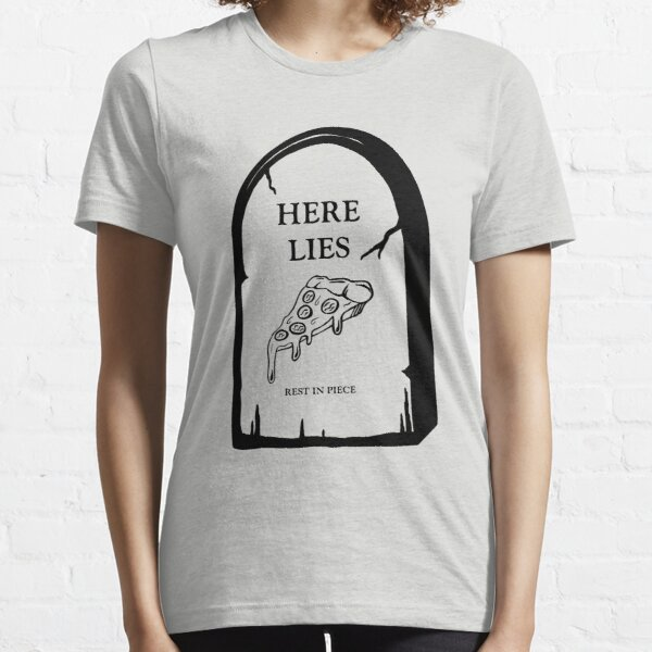 Here Lies Pizza  [ Light Shirts ] Essential T-Shirt