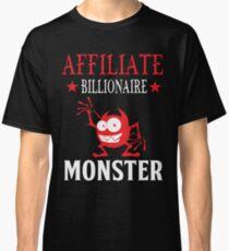 Affiliate Billionaire Classic T-Shirt