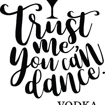 Trust Me I can Dance- Vodka by techdave