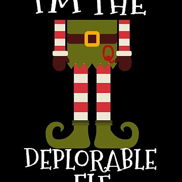 I'm The Deplorable Elf T-Shirt and Apparel - Funny Christmas QAnon Clothing for Patriots and People Who Love President Trump by JollyKRogers