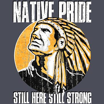 American Native Indian Warrior Still here Still Strong  by MDAM