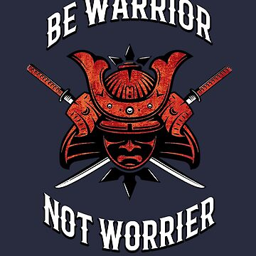Samurai Warrior not worrier, budo, bushido, musashi by MDAM