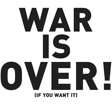 WAR IS OVER (if you want it) by Ximoc