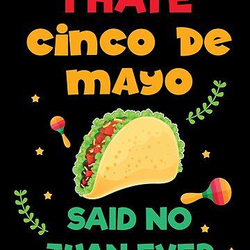 And Then Alcohol Said Drinko Mas Porque Es El 5 De Mayo by Poxiel