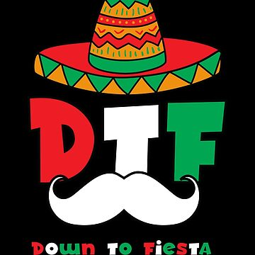 DTF Down to Fiesta by Poxiel