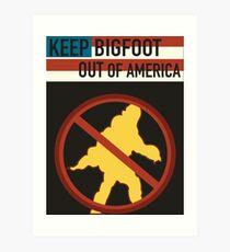 Keep Bigfoot Out of America Art Print