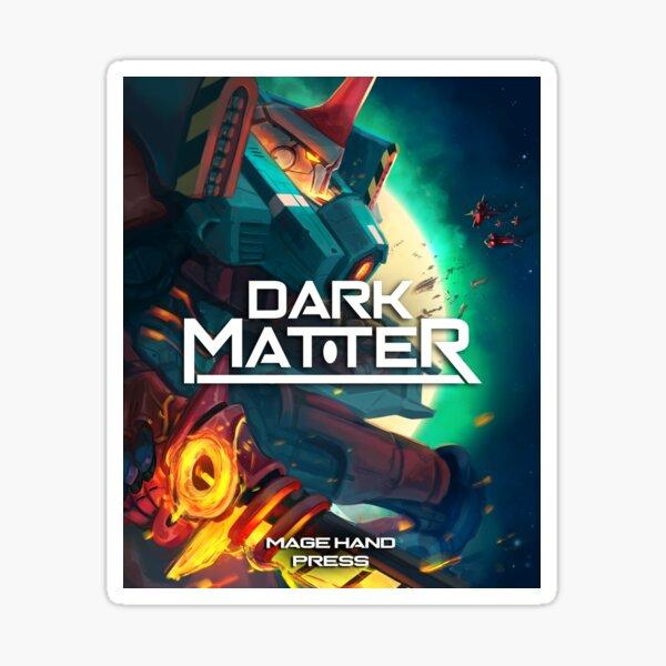 Dark Matter Kickstarter Cover Sticker