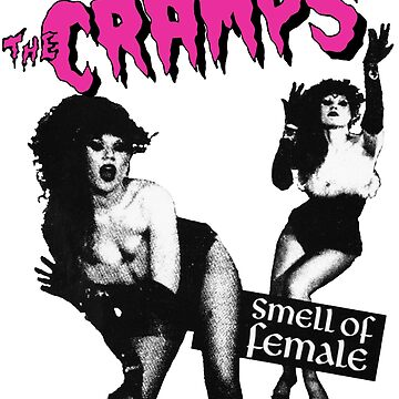 The Cramps Smell Of Female Shirt by RatRock