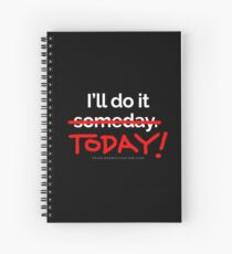 There are 7 days in the week... SOMEDAY isn't one of them. Spiral Notebook