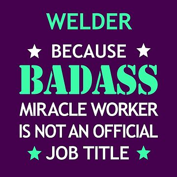 Welder Badass Birthday Funny Christmas Cool Gift by smily-tees