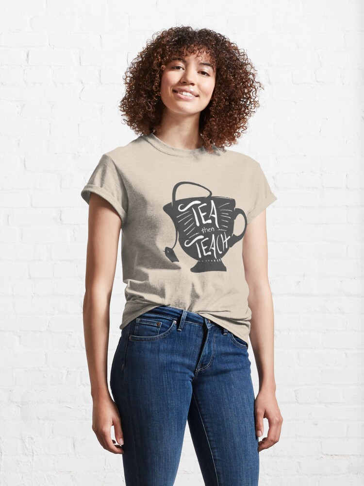 Alternate view of Priorities for TEAchers Classic T-Shirt
