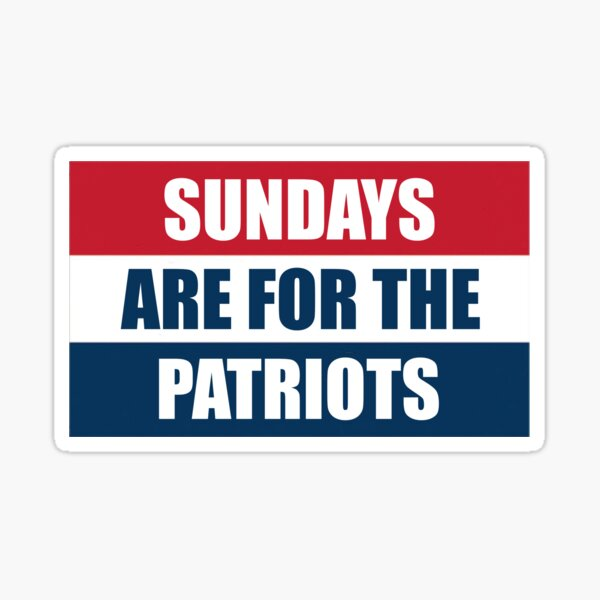 Sundays are for the Patriots Sticker