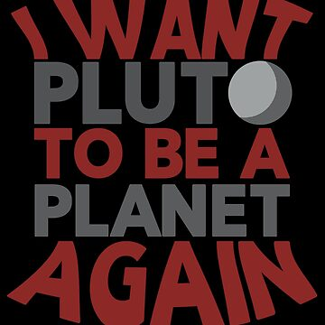 Pluto Planet i Want Pluto to Be a Planet Again by KanigMarketplac