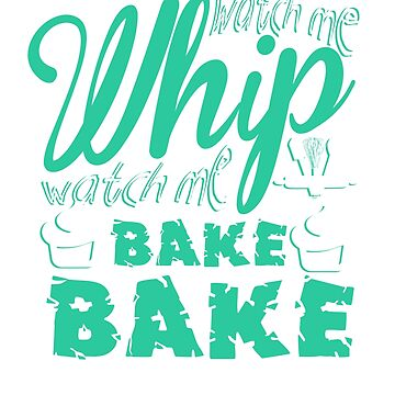 Baker Watch Me Whip Watch Me Bake by KanigMarketplac