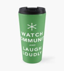 Watch Community & Laugh Loudly Travel Mug