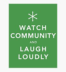 Watch Community & Laugh Loudly Photographic Print