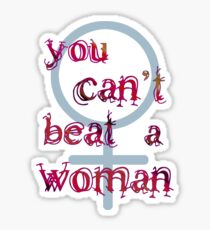 You Can't Beat a Woman Sticker