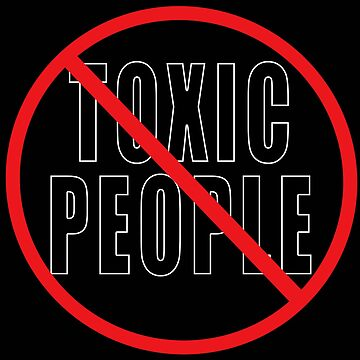 NO TOXIC PEOPLE by LisaRent