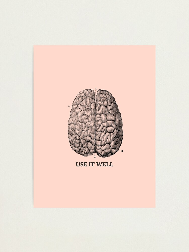 Alternate view of Use it well - Brain  Photographic Print