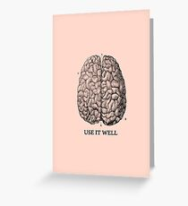 Use it well - Brain  Greeting Card