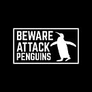 BEWARE ATTACK PENGUINS by jazzydevil