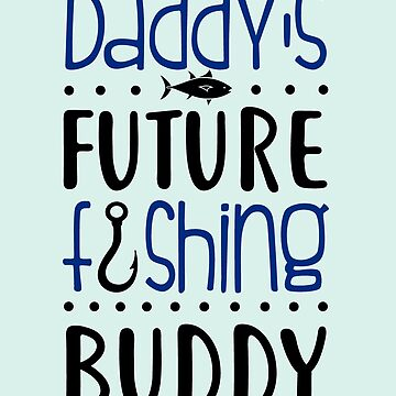 Daddy's Future Fishing Buddy by KsuAnn