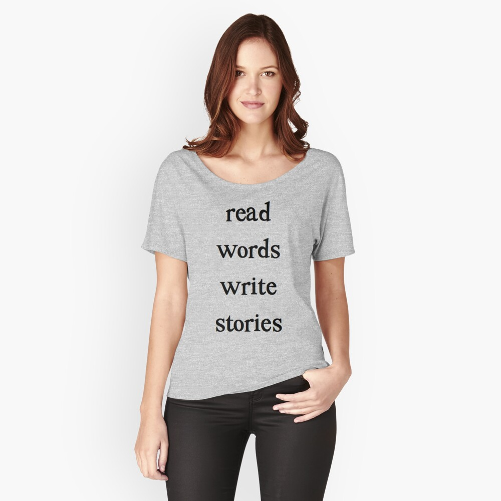 READ WORDS WRITE STORIES Women's Relaxed Fit T-Shirt Front