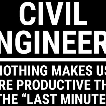 Funny Civil Engineers Procrastination T-shirt by zcecmza