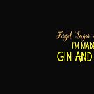 Forget sugar and spice, I'm made of GIN AND TONIC by jazzydevil