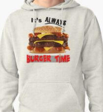 It's Always Burger Time Pullover Hoodie