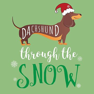 Funny Dachshund Through The Snow Pun Gift by oceanwaves