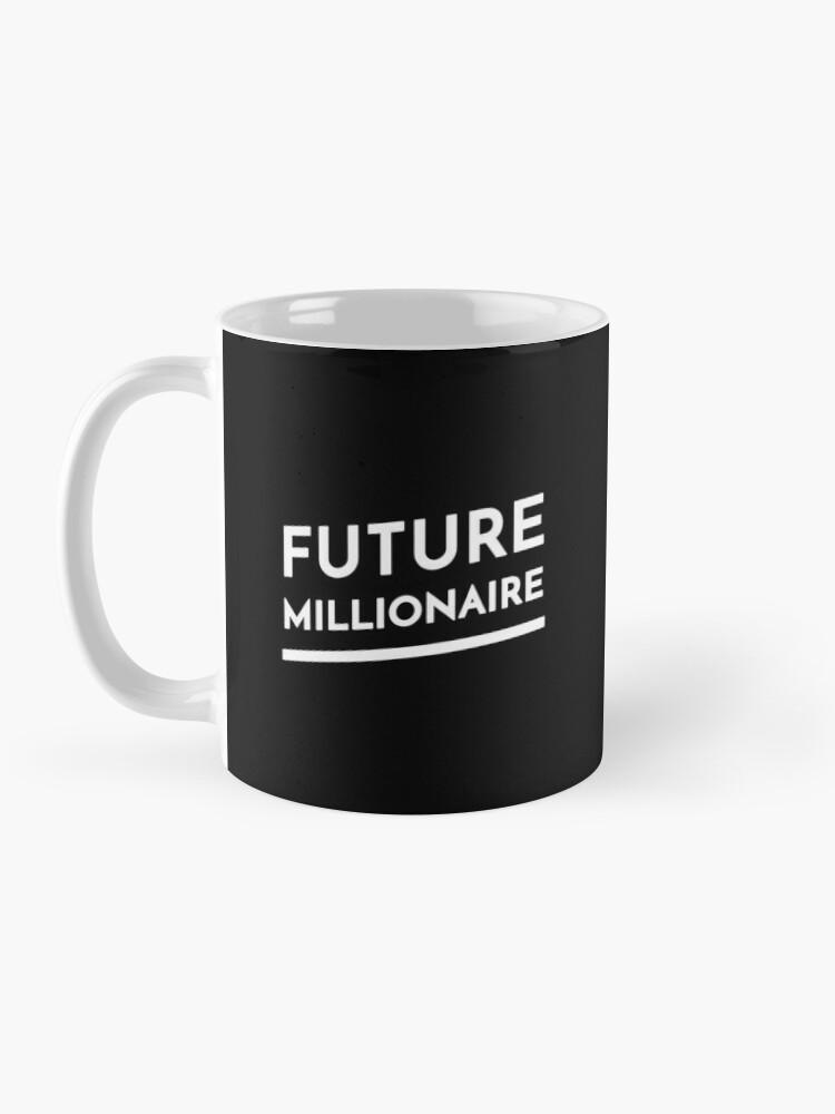 Alternate view of Future Millionaire Mug