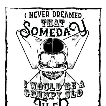 I Never Dreamed I Would Be a Grumpy Old Tiler! But Here I am Killing It Funny Tiler Shirt by orangepieces