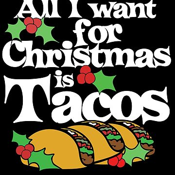 All I want for Christmas is Tacos by Boogiemonst