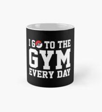 I GO TO THE GYM EVERY DAY Mug