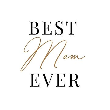 Best mom ever mug by AnnaGo
