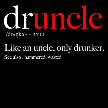 Druncle Funny For Uncle Drunker by karyatik