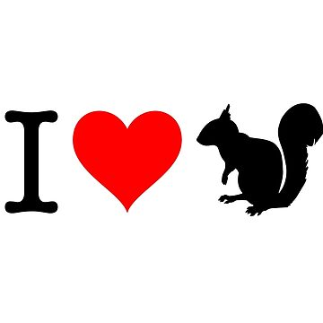 I Love Squirrel by fourretout